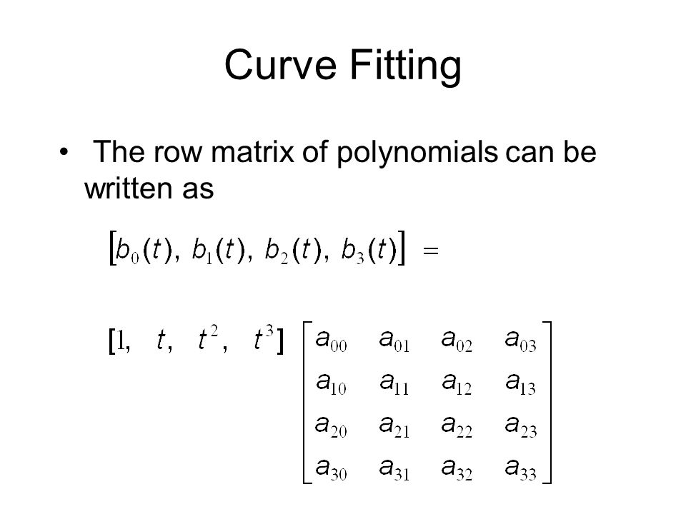 Curve Fitting The row matrix of polynomials can be written as