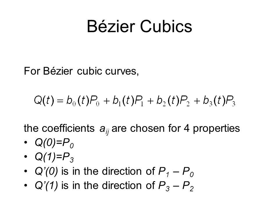 Bézier Cubics For Bézier cubic curves,