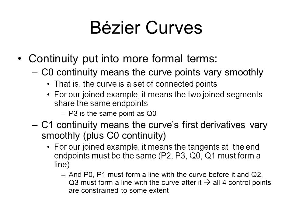 Bézier Curves Continuity put into more formal terms: