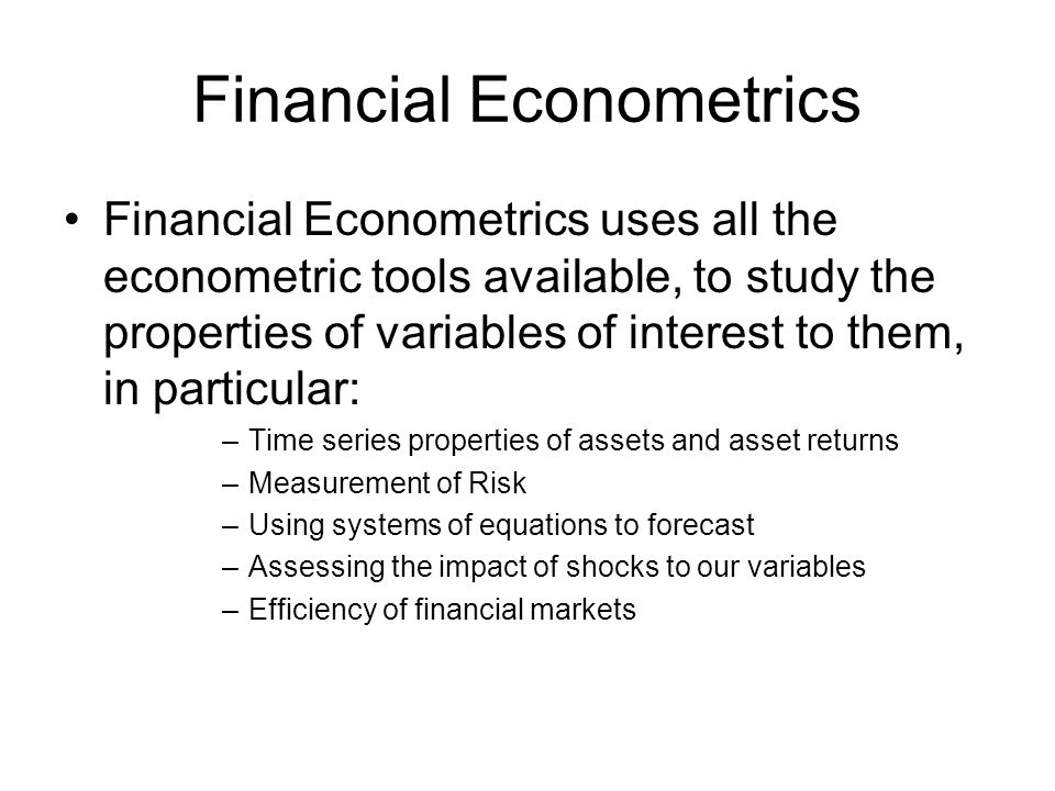 financial econometrics Introductory econometrics for finance chris brooks the isma centre, university of reading  in econometrics: deriving a set of critical values for a dickey--fuller test 592 108 an example of how to simulate the price of  123 financial econometrics: the future 651 124 the final word 654.