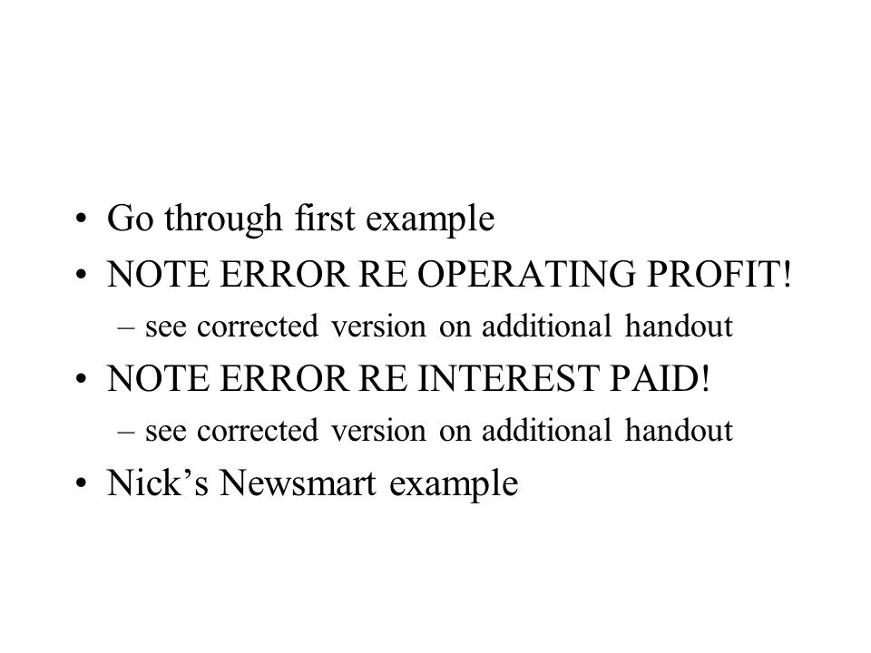 Go through first example NOTE ERROR RE OPERATING PROFIT!