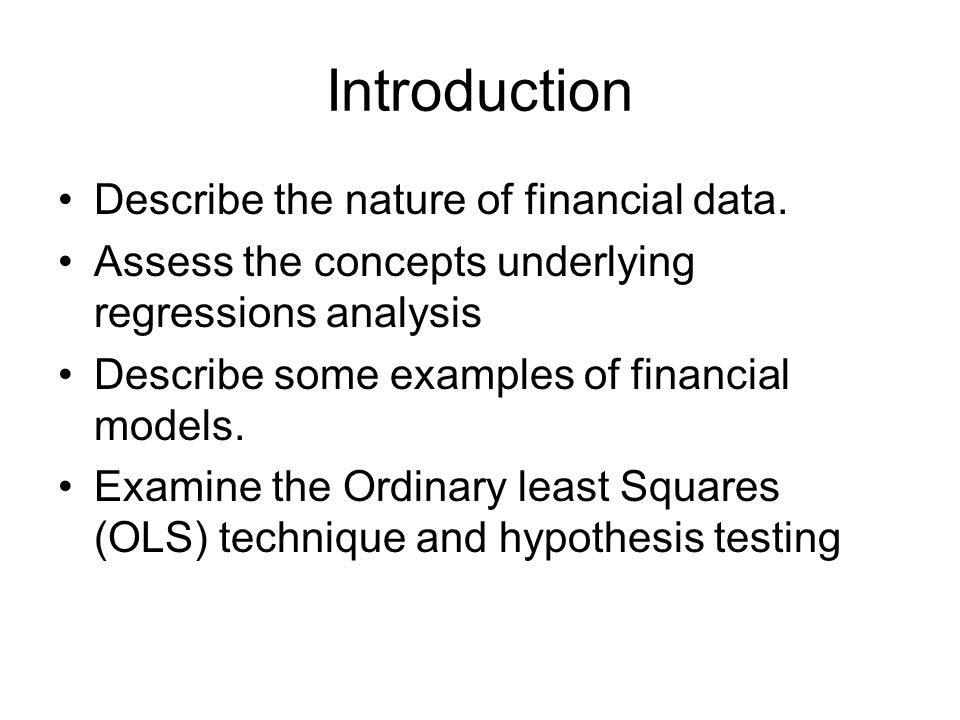 Introduction Describe the nature of financial data.