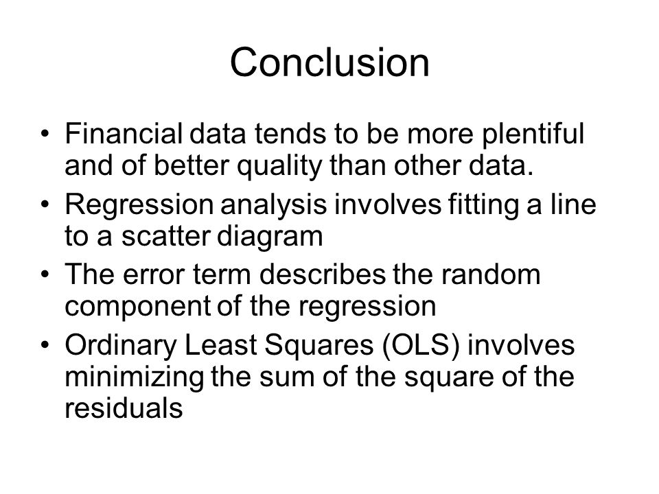 Conclusion Financial data tends to be more plentiful and of better quality than other data.