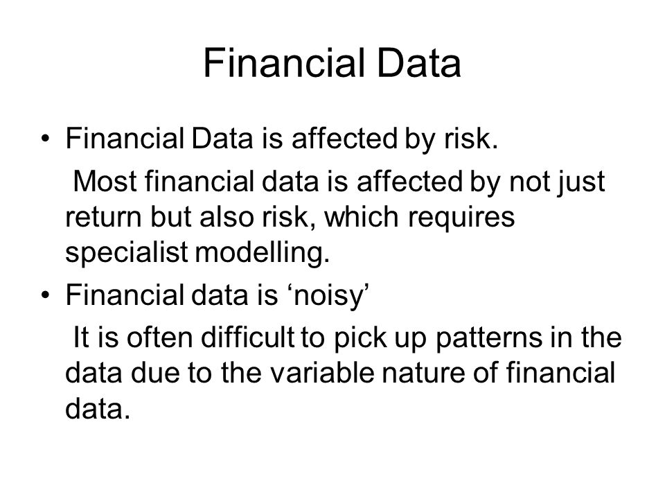 Financial Data Financial Data is affected by risk.