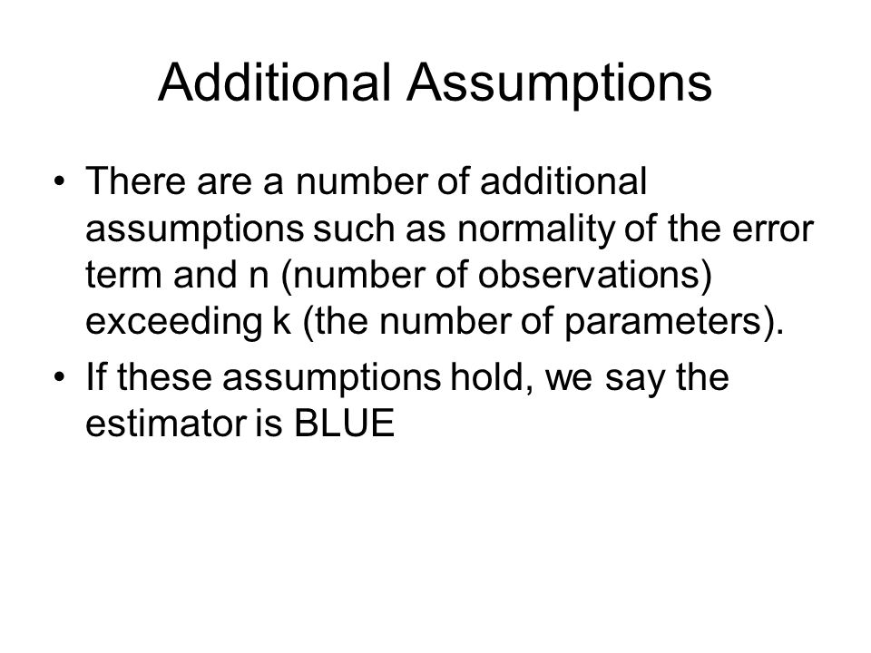 Additional Assumptions