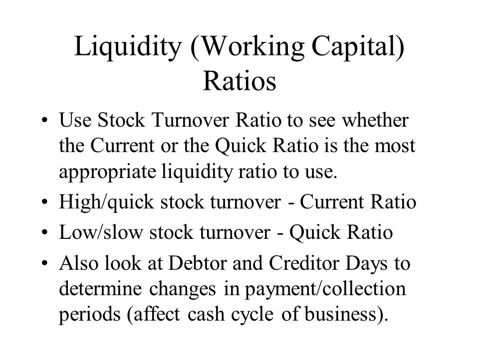 Liquidity (Working Capital) Ratios