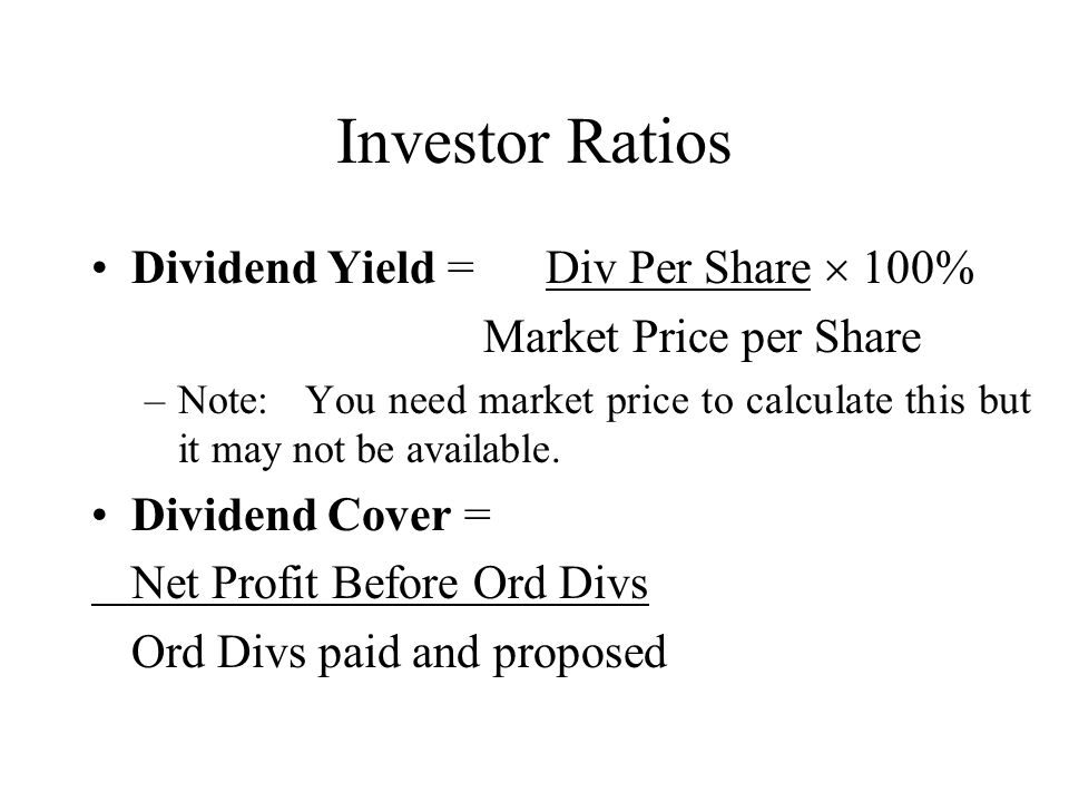 Investor Ratios Dividend Yield = Div Per Share  100%