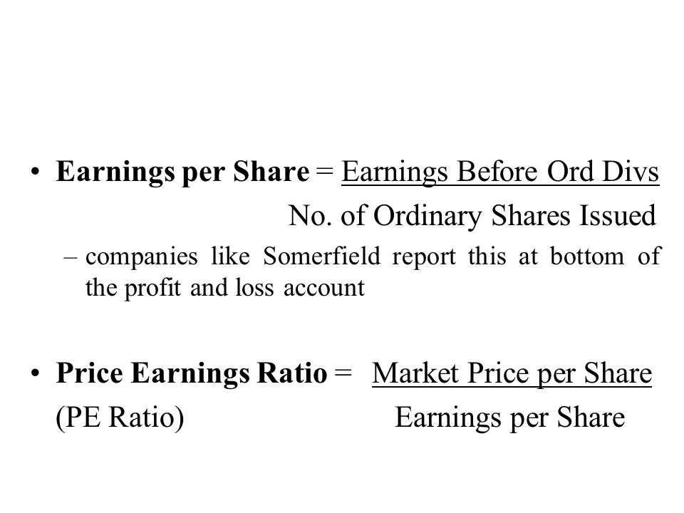 Earnings per Share = Earnings Before Ord Divs