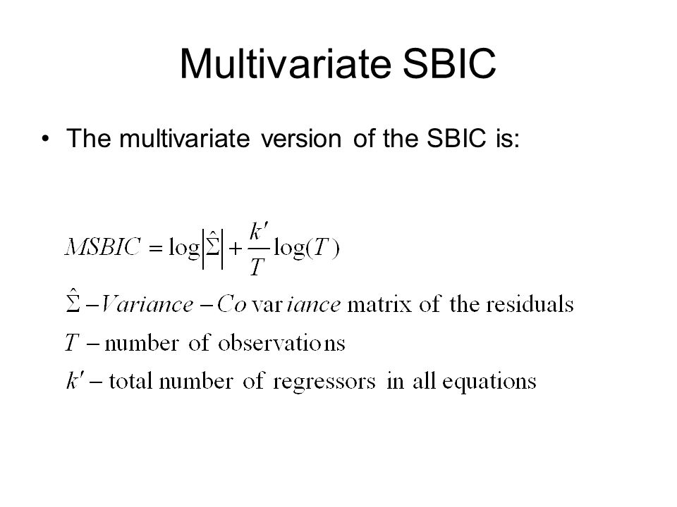 Multivariate SBIC The multivariate version of the SBIC is: