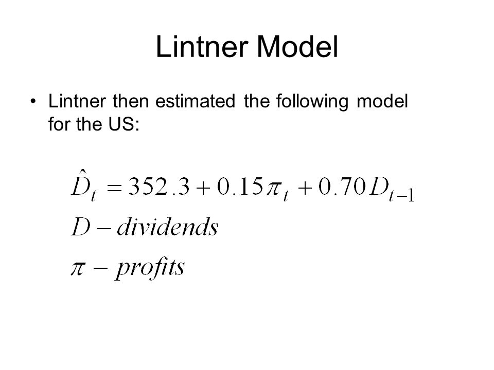 Lintner Model Lintner then estimated the following model for the US: