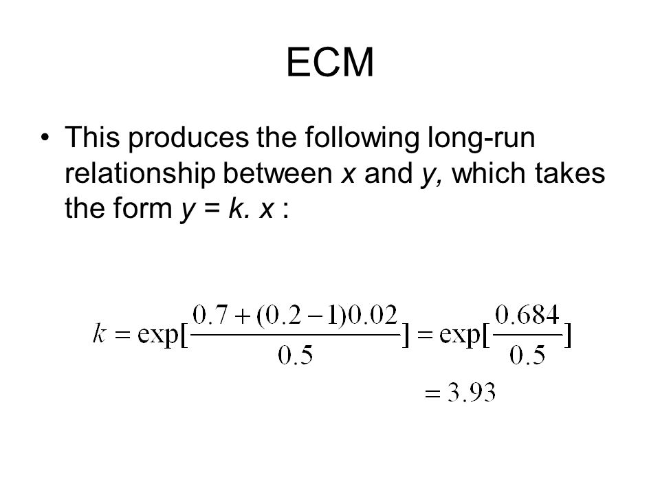 ECM This produces the following long-run relationship between x and y, which takes the form y = k.