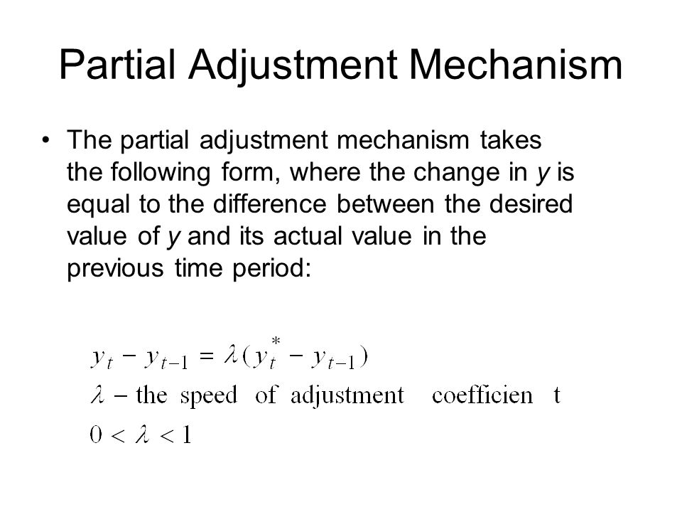 Partial Adjustment Mechanism