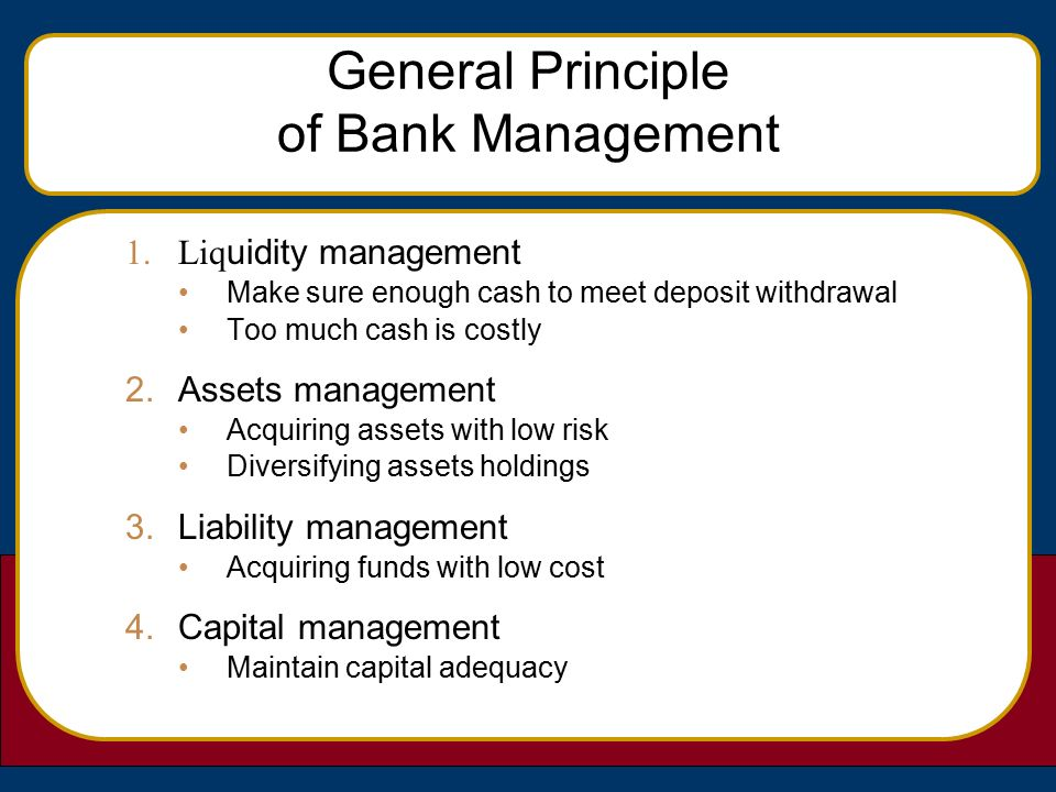 principles of banking management Community banks can be of any size however, they follow four basic principles: •  management focuses on 'high-touch' relationships between the bank and its.