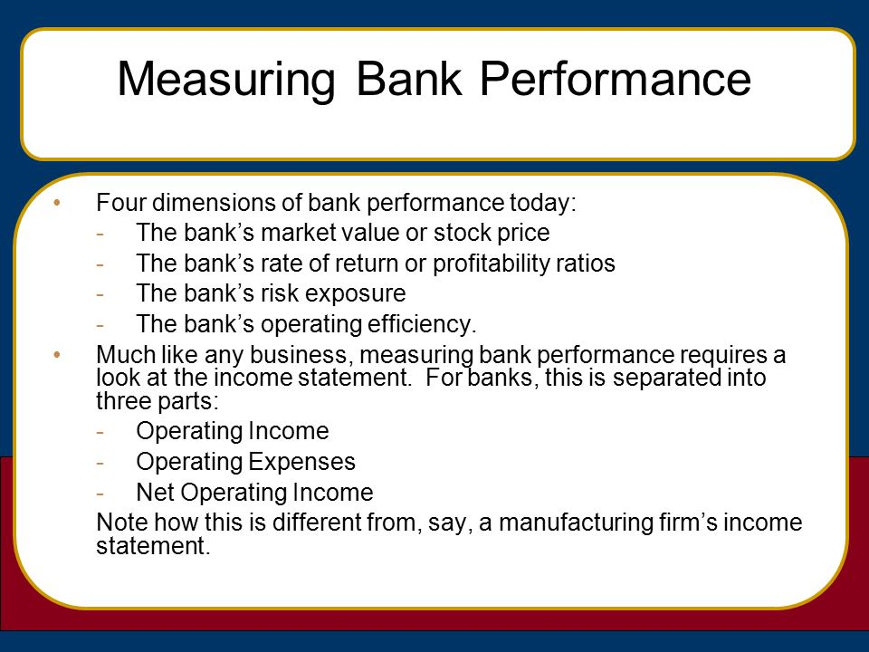 performance measure of commercial bank A bank may require hundreds of kpis to measure performance for each of its products and operational areas however, executives (and shareholders) are typically interested in a few high-level metrics that speak to the overall performance of the bank.