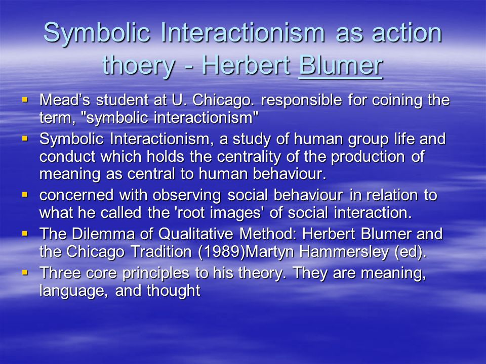 Symbolic Interactionism as action thoery - Herbert Blumer
