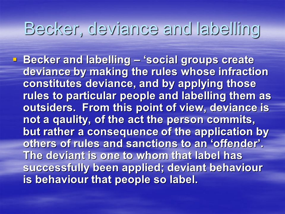 Becker, deviance and labelling