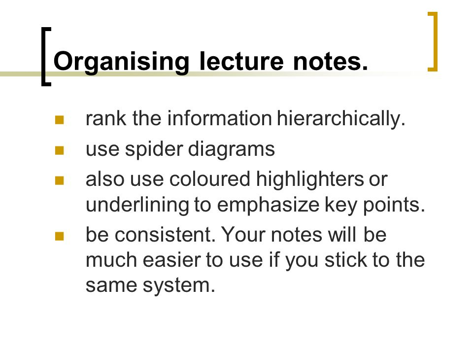 Organising lecture notes.