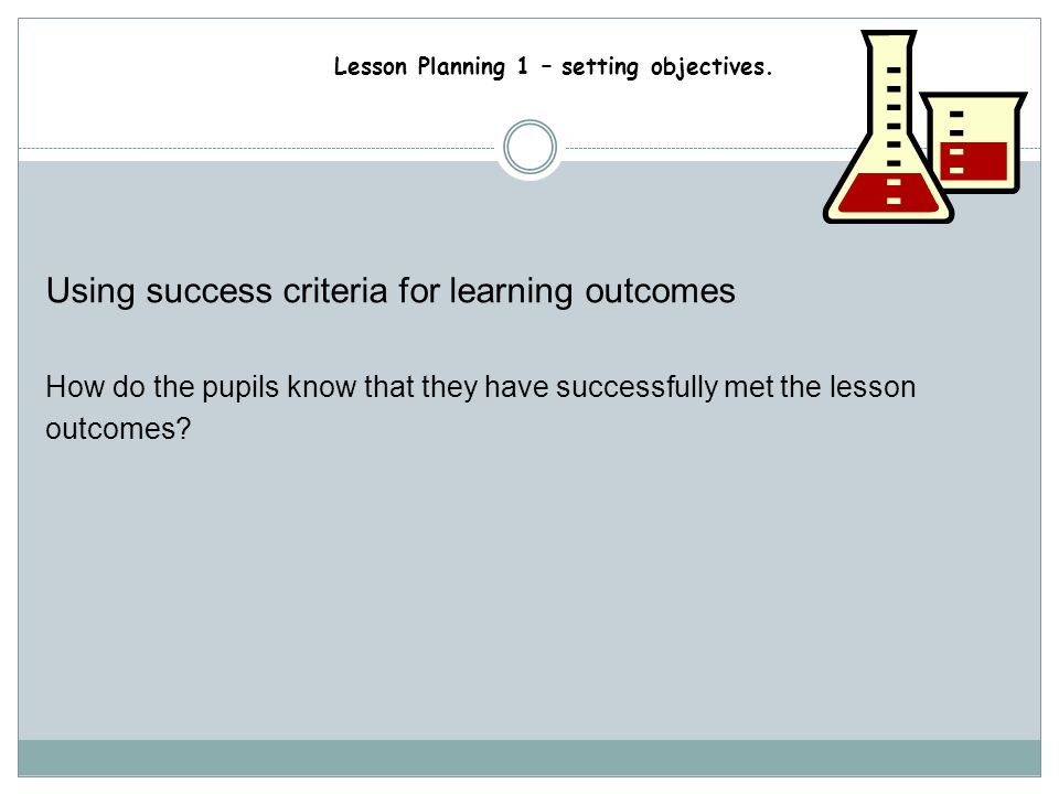 Using success criteria for learning outcomes