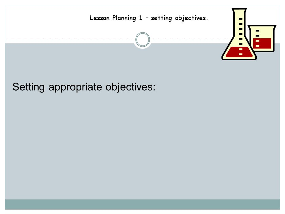 Setting appropriate objectives: