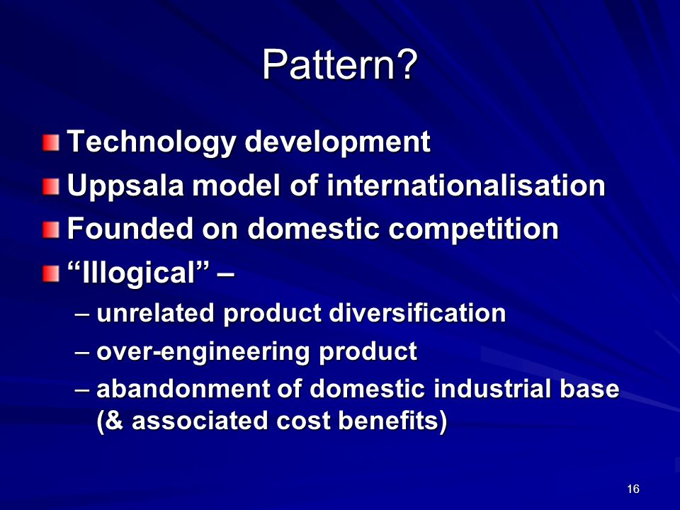 Pattern Technology development Uppsala model of internationalisation