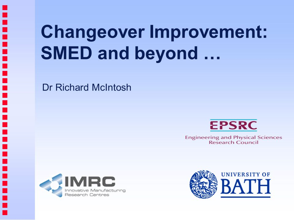 Changeover Improvement: SMED and beyond …