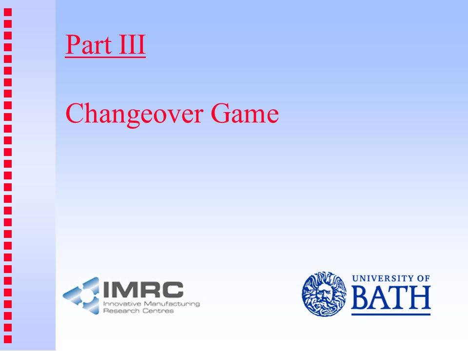 Part III Changeover Game