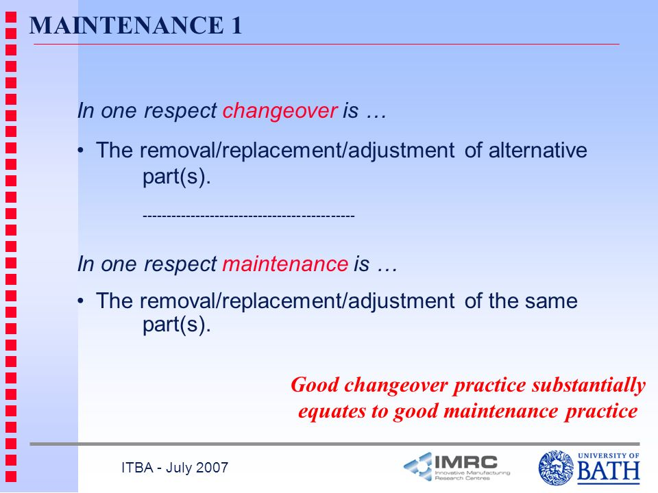 MAINTENANCE 1 In one respect changeover is …
