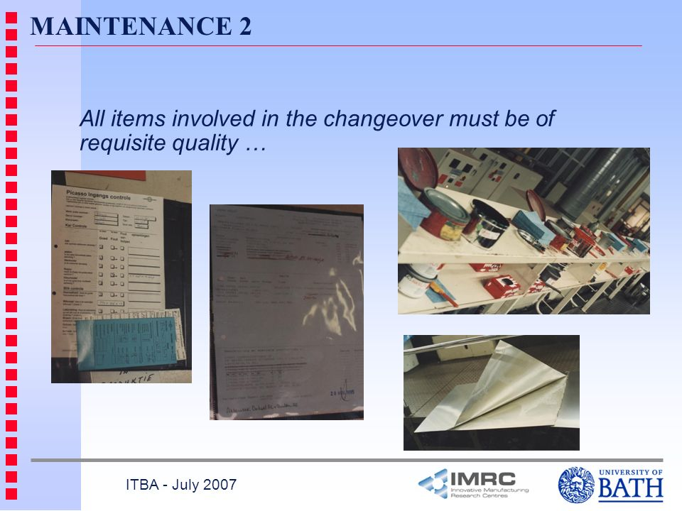 MAINTENANCE 2 All items involved in the changeover must be of requisite quality … ITBA - July 2007