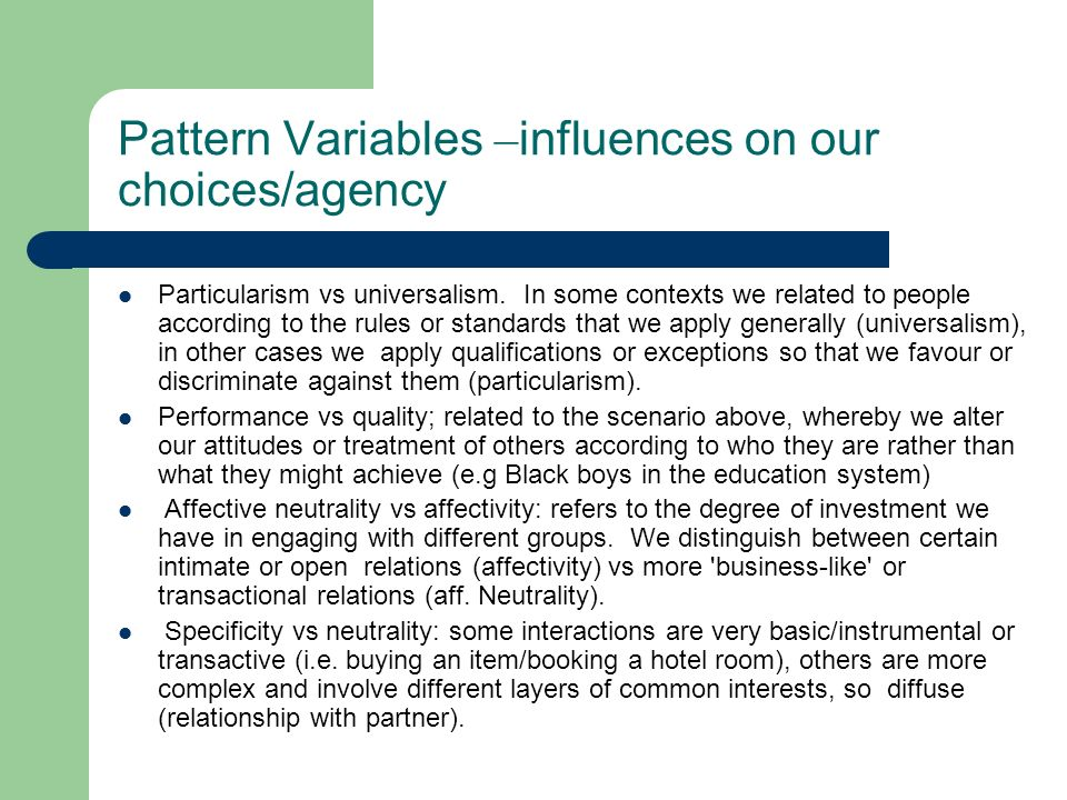 Pattern Variables –influences on our choices/agency
