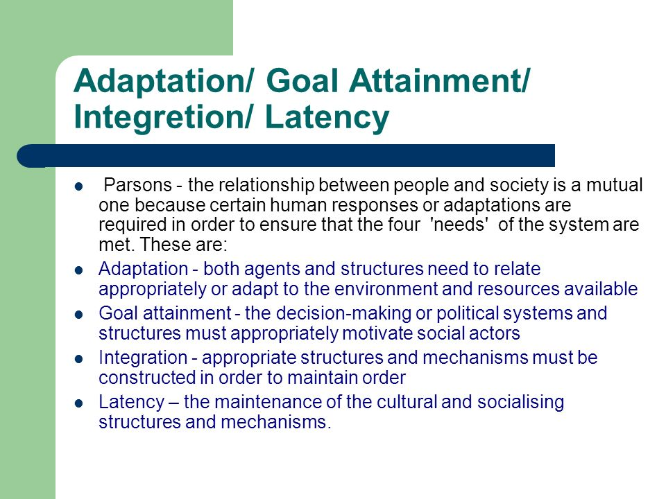 Adaptation/ Goal Attainment/ Integretion/ Latency