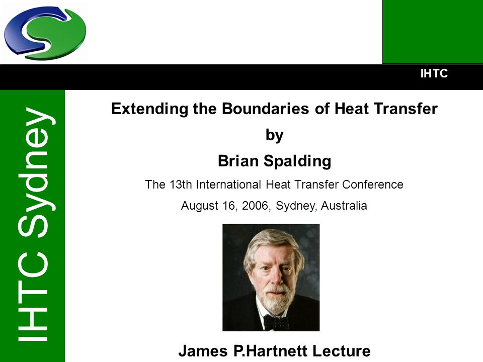 Extending the Boundaries of Heat Transfer James P.Hartnett Lecture