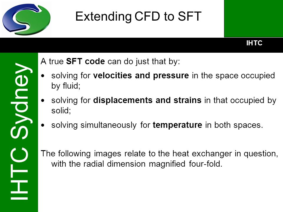 Extending CFD to SFT A true SFT code can do just that by:
