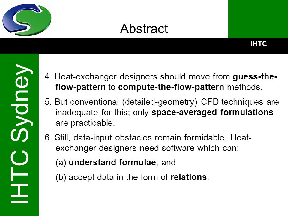 Abstract 4. Heat-exchanger designers should move from guess-the- flow-pattern to compute-the-flow-pattern methods.