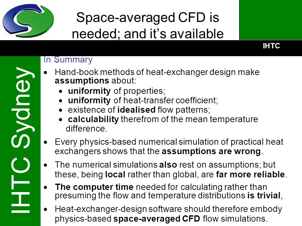 Space-averaged CFD is needed; and it's available
