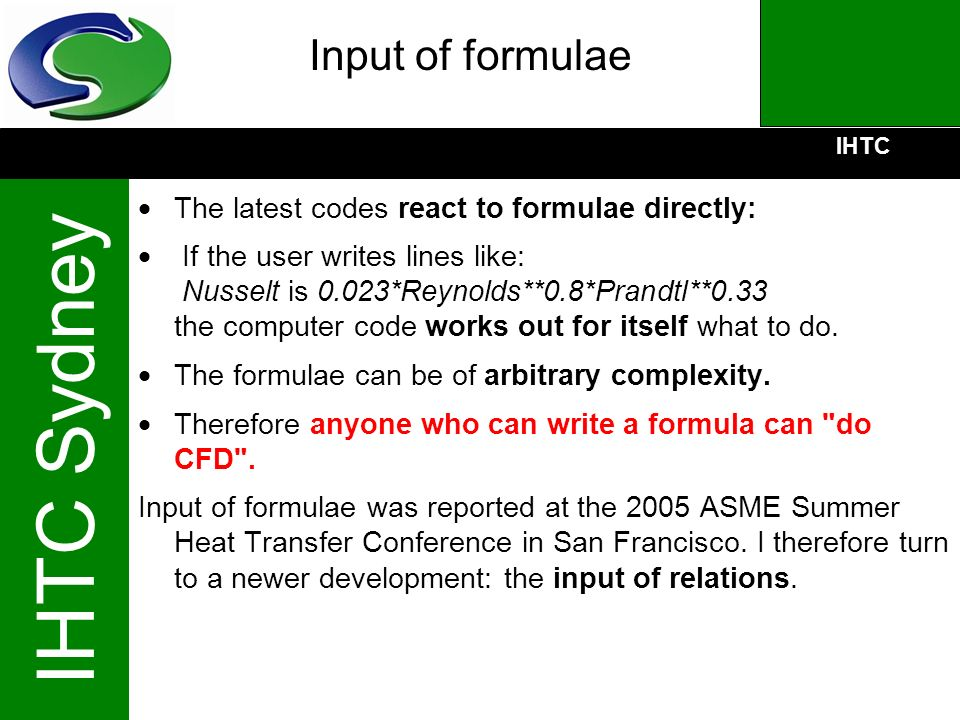 Input of formulae The latest codes react to formulae directly: