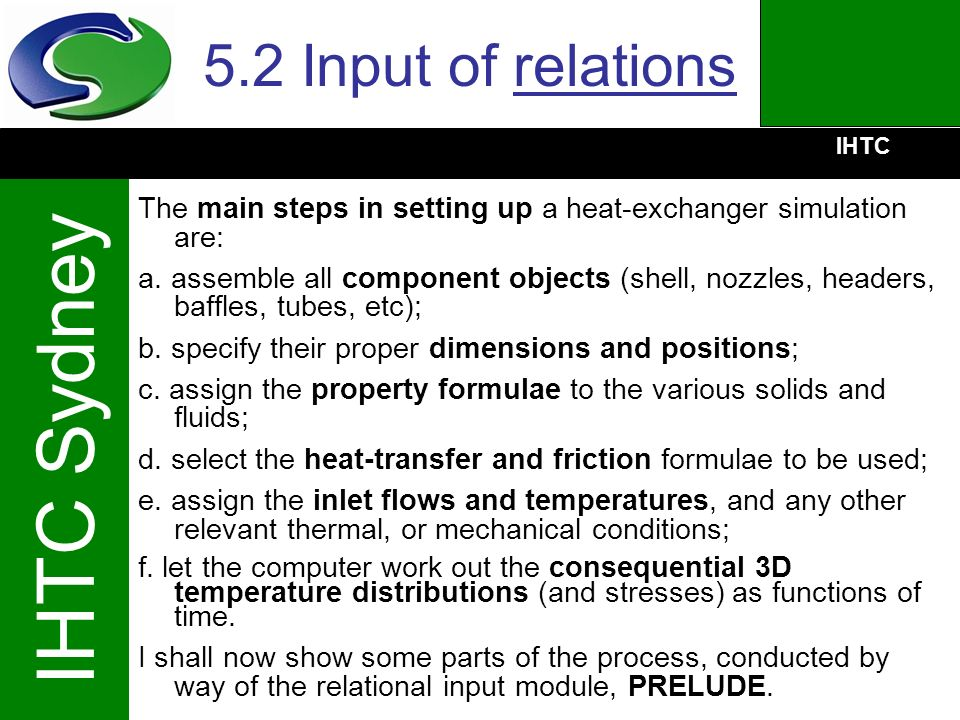 5.2 Input of relations The main steps in setting up a heat-exchanger simulation are: