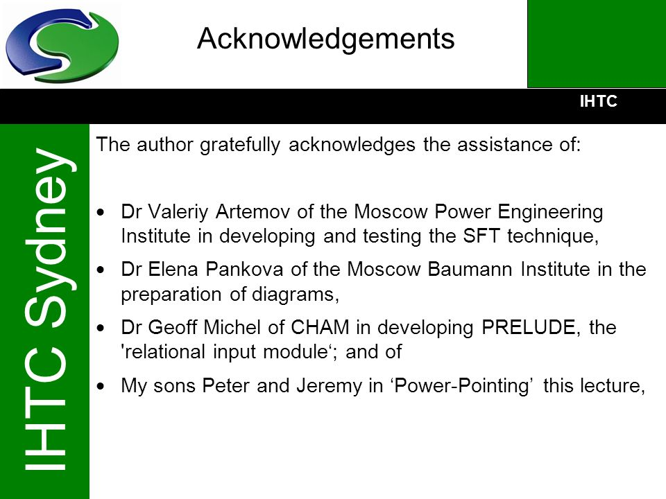 Acknowledgements The author gratefully acknowledges the assistance of: