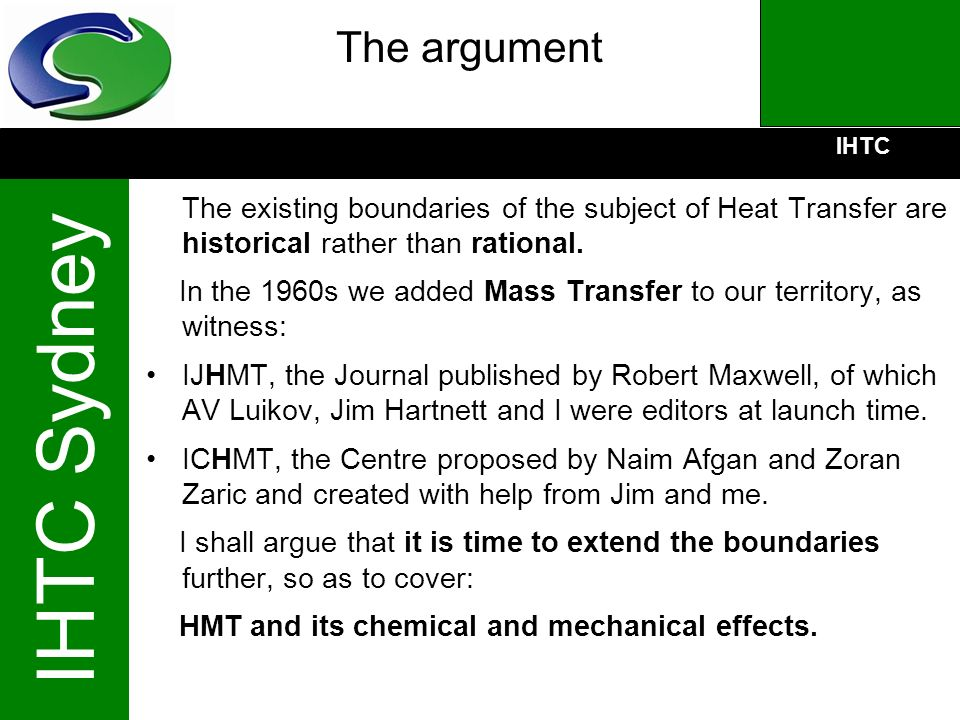The argument The existing boundaries of the subject of Heat Transfer are historical rather than rational.