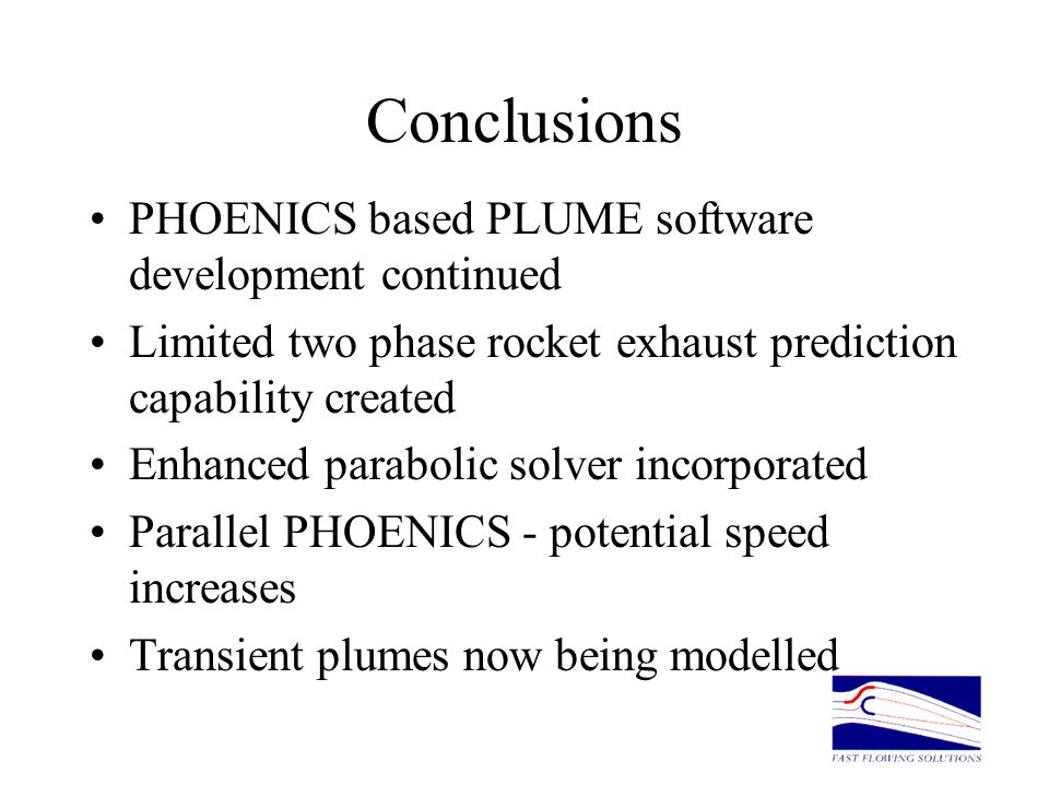 Conclusions PHOENICS based PLUME software development continued