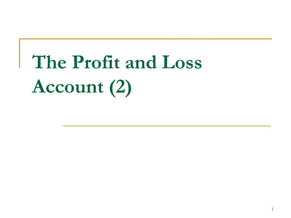 The Profit and Loss Account (2)