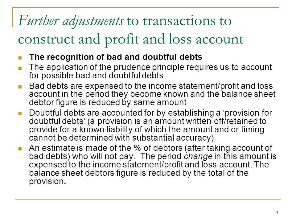 Further adjustments to transactions to construct and profit and loss account