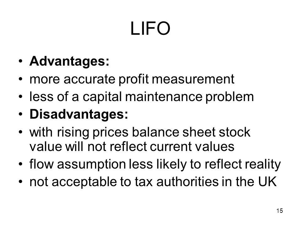 LIFO Advantages: more accurate profit measurement