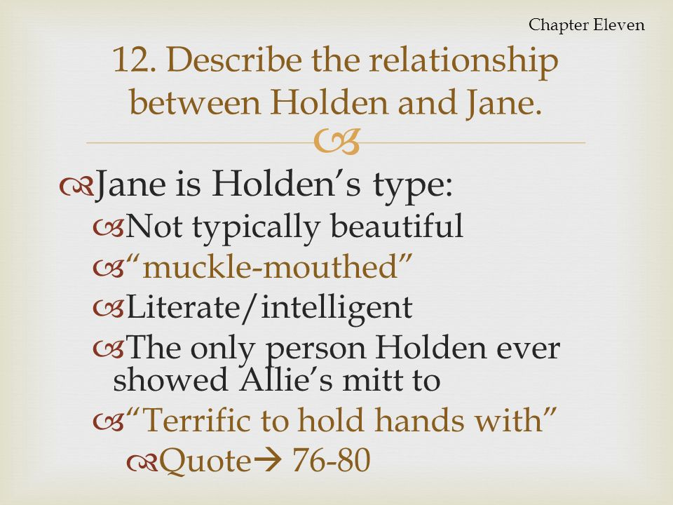 the relationship between holden and his family in jd salingers the catcher in the rye Chapters 8-10, overview part one, novel: the catcher in the rye , jd salinger, english texts, year 9, nsw chapter 8 holden catches a train to new york in the middle of the night.