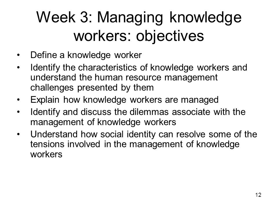 Week 3: Managing knowledge workers: objectives