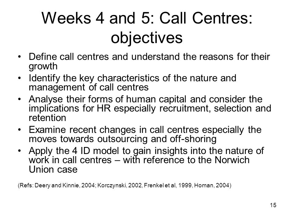 Weeks 4 and 5: Call Centres: objectives