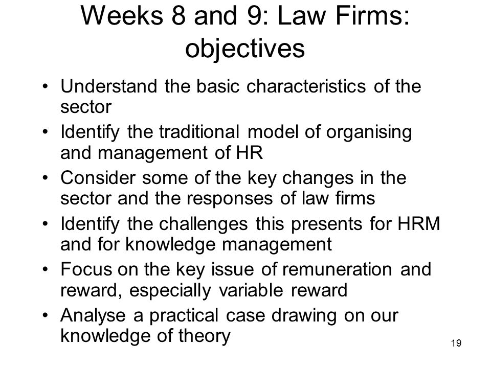Weeks 8 and 9: Law Firms: objectives