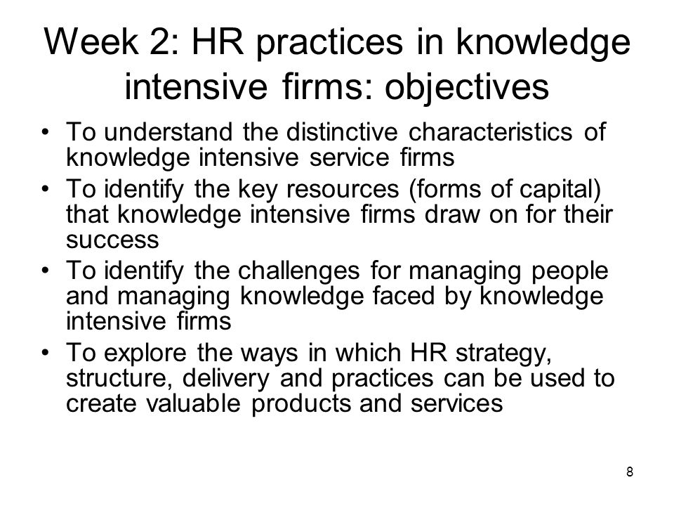 Week 2: HR practices in knowledge intensive firms: objectives
