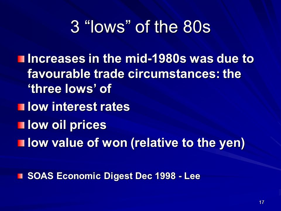 3 lows of the 80s Increases in the mid-1980s was due to favourable trade circumstances: the 'three lows' of.