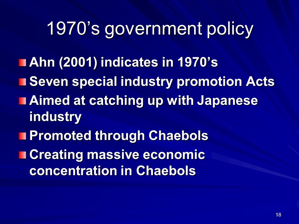 1970's government policy Ahn (2001) indicates in 1970's