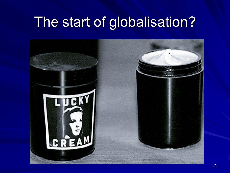The start of globalisation